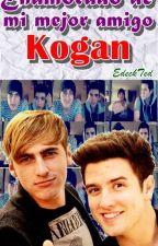 Enamorado de mi mejor amigo (Kogan) by EdeckTed