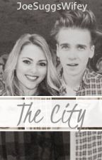 The City (Joe Sugg/ ThatcherJoe Fanfiction) by JoeSuggsWifey
