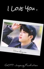 [C] I Love You   Got7 Jinyoung Malay Fanfic by SilverAhgase-