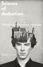 """""""Science of deduction"""" ~ think like Sherlock Holmes by Agentka_Seven"""