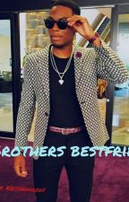 Brother's Bestfriend {A Woody McClain love story} by Keithnbreezy