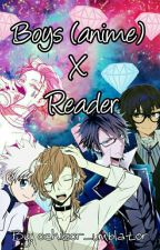 Boys(anime) x reader by ochisor_umblator