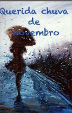 Querida Chuva de Novembro by _sarahlima
