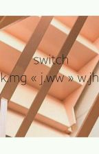 switch | k.mg « j.ww » w.jh  by thepimp-