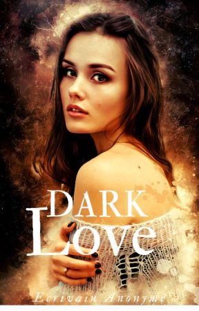 Dark Love [En cours d'édition] by FictionsDark
