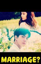 Marriage? [SESTAL] by sehunxkrystalstory