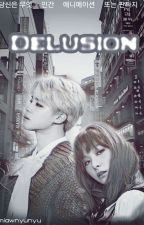 DELUSION [ Seulgi × Jimin ] by faixrymiaw