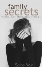 Family Secrets (Rewriting) by CupidsEnemy
