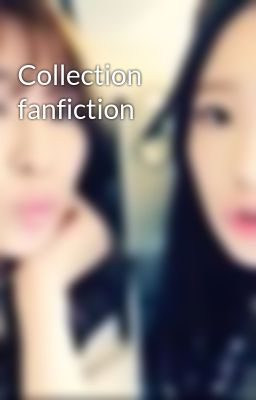 Collection fanfiction