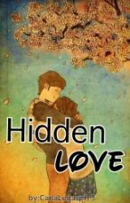 Hidden Love(On-going) by CarlaCastillo13