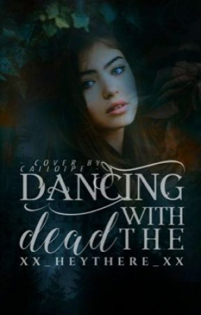 Dancing With The Dead by xX_heythere_Xx