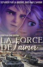 La Force de t'aimer by EmieBriton