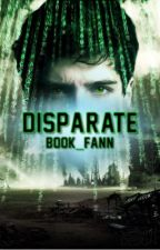 Disparate - Book 1 by book_fann