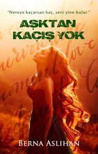 Aşktan Kaçış Yok [Aşkın Sen Hâli -3] (ASKIDA YAKINDA DEVAM EDECEK) by VisneCurugumm