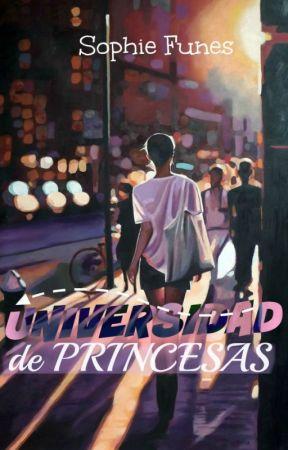 Universidad de Princesas (SIN EDITAR) by SophieAly