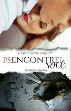 PS: Encontrei Você. by yasminlunna15