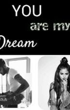 You Are My Dream Z.M. ✍ by YoourDreaam