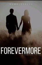 Forevermore by bumblebee0205