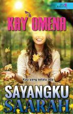SAYANGKU SAARAH (Published) by me_omena