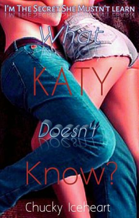 What Katy Doesn't know? ( Cheater 50 Shades Chicklit ) by MorganaWray