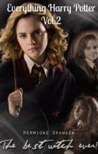 Everything Harry Potter vol.2 by LittlePotterNerd