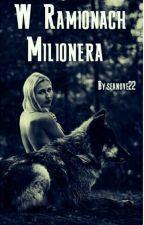 W Ramionach Milionerów..💓💕 by seanova22