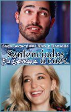 Sentenced to fall... Saga Legacy #01. (En Pausa) by EliGabbana