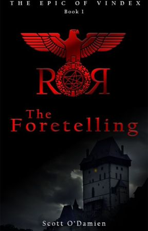 The Foretelling (Epic of Vindex Book 1) by ChrisKnight369