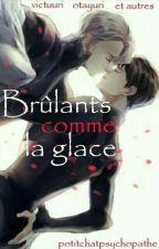 Brulants Comme La Glace by potitchatpsychopathe