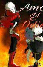 Amor y Odio (UFSansxFrisk) (UFPapyrusxFrisk) by LittleBugaboo