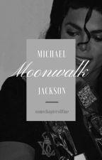 """ Moonwalk ""  by SomechaptersOfme"