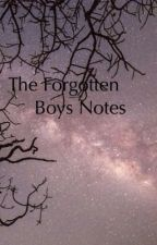 The Forgotten Boys Notes  by easyflowers