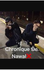 Chronique de Nawal: Ces fréquentations l'ont changer... by MadameJul_