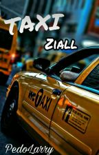 TAXI . Ziall by PedoLarry