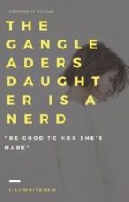 The GangLeaders Daughter Is A Nerd by Lilawritesxo