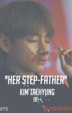 ''her step-father'' kim taehyung 18++ by sweetkpop21