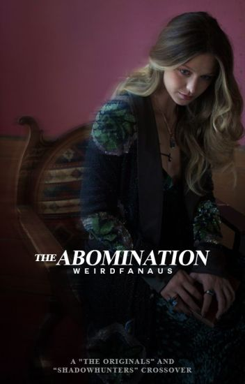 The Abomination | A  Lightwood & K  Mikaelson - cristiana