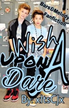 Wish Upon A Dare | Bars&Melody Fanfiction by xItsCJx