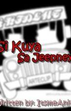Si Kuya Sa Jeepney (One Shot) by ItsmeAnicah