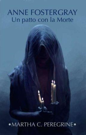 Anne Fostergray - Un patto con la Morte by MC_Peregrine