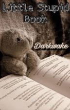 Little Stupid Book by Darkwake