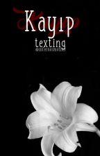 Kayıp - Texting by infernosmother