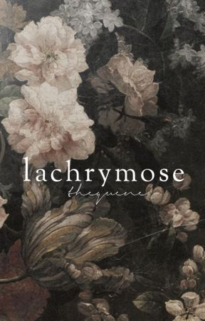 Lachrymose by thequene