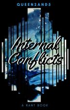 Internal Conflicts (Rant Book) by Queen2and5