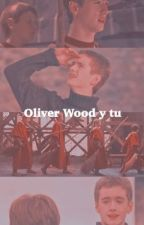 Oliver Wood y tú. by Laurii_Quinzel
