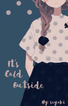 It's cold outside ⇒ Yatone by seyoki