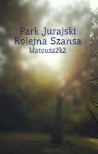 Park Jurajski Kolejna Szansa by Mateusz2k2