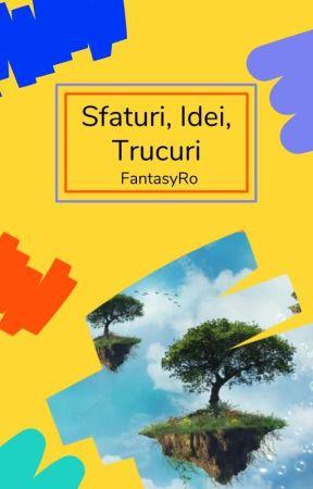 Sfaturi, Idei și Trucuri by FantasyRo