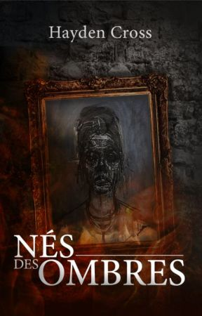 Nés Des Ombres [Tome 1] by HCross19