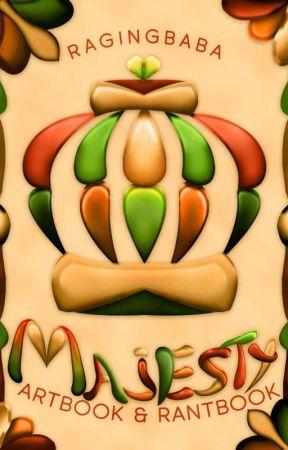 Majesty ; Rantbook & Artbook by ragingbaba